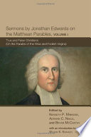 Sermons By Jonathan Edwards On The Matthean Parables Volume I Book PDF