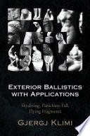 Exterior Ballistics with Applications