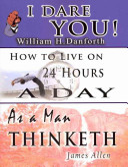 The Wisdom Of William H Danforth James Allen Arnold Bennett Including