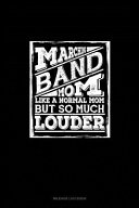 Marching Band Mom  Like A Normal Mom But So Much Louder