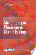 Micro Transport Phenomena During Boiling
