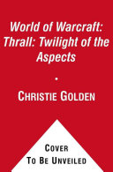 Pdf World of Warcraft: Thrall: Twilight of the Aspects