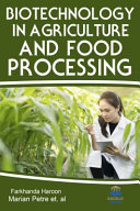 Biotechnology in Agriculture and Food Processing Book