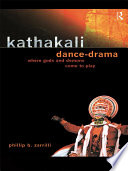"""""""Kathakali Dance-Drama: Where Gods and Demons Come to Play"""" by Phillip Zarrilli"""