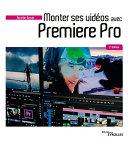 Monter ses vidéos avec Premiere Pro Pdf/ePub eBook
