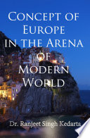 Concept of Europe in the Arena of Modern World