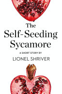 The Self Seeding Sycamore  A Short Story from the collection  Reader  I Married Him