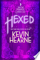 Hexed  : The Iron Druid Chronicles, Book Two