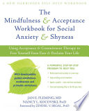 The Mindfulness And Acceptance Workbook For Social Anxiety ...