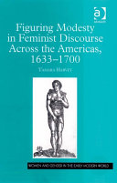 Figuring Modesty in Feminist Discourse Across the Americas, 1633-1700