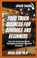 Food Truck Business for Dummies and Beginners Book