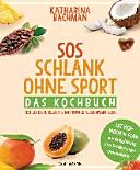SOS Schlank ohne Sport - Das Kochbuch