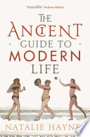 """The Ancient Guide to Modern Life"" by Natalie Haynes"