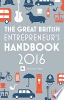 The Great British Entrepreneur s Handbook 2016