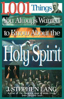 1 001 Things You Always Wanted to Know about the Holy Spirit