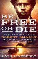 Be Free Or Die