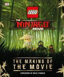 The LEGO® NINJAGO® MOVIE the Making of the Movie