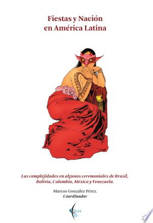 Download Fiestas y nación en América Latina Free Books - Home