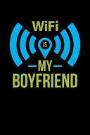 Wifi Is My Boyfriend