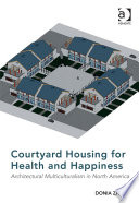 Courtyard Housing for Health and Happiness