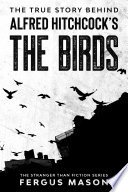 The True Story Behind Alfred Hitchcock   s The Birds