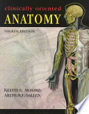 """Clinically Oriented Anatomy"" by Keith L. Moore, Arthur F. Dalley"