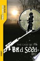 The Case of the Bad Seed  Detective
