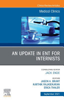 An Update in ENT for Internists, An Issue of Medical Clinics of North America, E-Book
