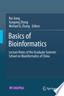 """Basics of Bioinformatics: Lecture Notes of the Graduate Summer School on Bioinformatics of China"" by Rui Jiang, Xuegong Zhang, Michael Q. Zhang"