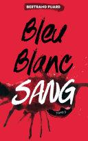 Pdf La trilogie Bleu Blanc Sang - Tome 3 - Sang Telecharger