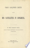 Professor Goldwin Smith and His Satellites in Congress