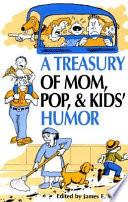 A Treasury of Mom, Pop and Kids Humor