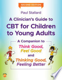A Clinician s Guide to CBT for Children to Young Adults Book