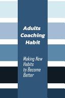 Adults Coaching Habit Book