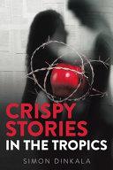 Crispy Stories in the Tropics