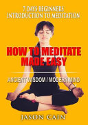 How to Meditate Made Easy