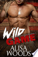 Wild Game  Wilding Pack Wolves 1    Wolf Shifter Paranormal Romance  Military Romance