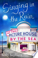 Singing in the Rain at the Picture House by the Sea Book PDF