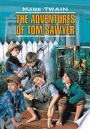 Приключения Тома Сойера. Книга для чтения на английском языке