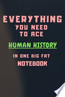 2020 Everything You Need to Ace Human History in One Big Fat Notebook
