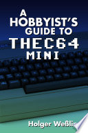 A Hobbyist s Guide to THEC64 Mini