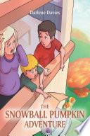 The Snowball Pumpkin Adventure Book PDF