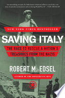 Saving Italy The Race To Rescue A Nation S Treasures From The Nazis