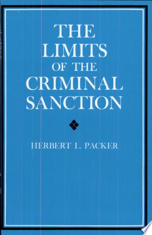 Download The Limits of the Criminal Sanction Free PDF Books - Free PDF