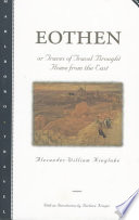 """""""Eothen: Traces of Travel Brought Home from the East"""" by Alexander William Kinglake, Barbara Kreiger"""