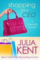 Shopping for a CEO (Shopping #7)(Romantic Comedy)