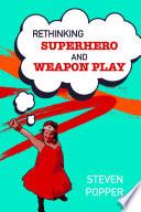 Rethinking Superhero And Weapon Play