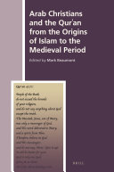 Arab Christians and the Qur  an from the Origins of Islam to the Medieval Period