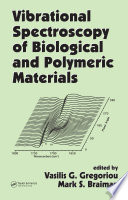 Vibrational Spectroscopy of Biological and Polymeric Materials Book