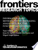Information-based methods for neuroimaging: analyzing structure, function and dynamics